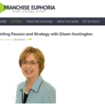 Uniting Passion and Strategy: Eileen Huntington featured on Franchise Euphoria podcast